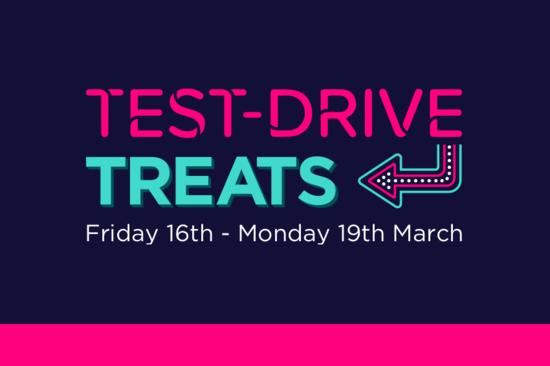 Test Drive Treats | 16th–19th March
